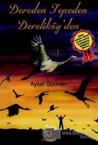 Dereden Tepeden Dereliköy'den Aysel Gürmen