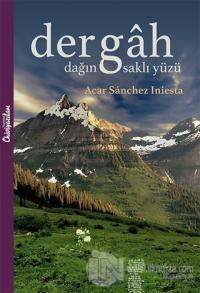 Dergah - Dağın Saklı Yüzü %20 indirimli Acar Sanchez Iniesta