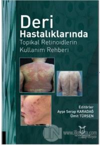 Deri Hastalıklarında Topikal Retinoidlerin Kullanım Rehberi