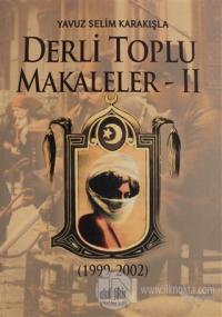 Derli Toplu Makaleler - 2 Yavuz Selim Karakışla