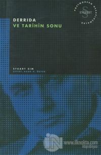 Derrida ve Tarihin Sonu Postmodern Hesaplaşmalar