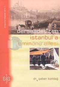 Dersaadetten İstanbula Eminönü Ailesi