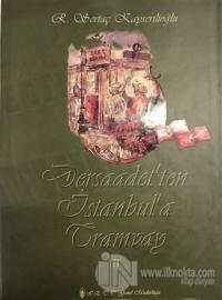Dersaadet'ten İstanbul'a Tramvay (Ciltli)