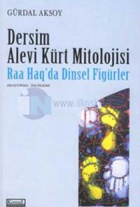 Dersim Alevi Kürt Mitolojisi - Raa Haq'da Dinsel Figürler
