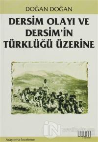 Dersim Olayı ve Dersim'in Türklüğü Üzerine