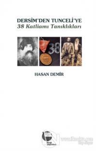 Dersim'den Tunceli'ye 38 Katliamı Tanıklıkları