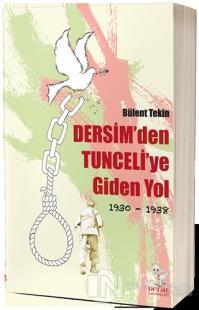 Dersim'den Tunceli'ye Giden Yol 1930-1938