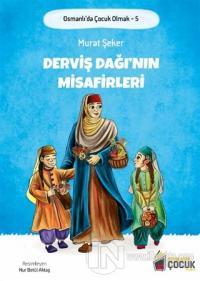 Derviş Dağı'nın Misafirleri - Osmanlı'da Çocuk Olmak 5