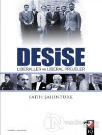Desise - Liberaller ve Liberal Projeler