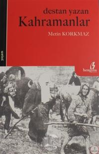 Destan Yazan Kahramanlar