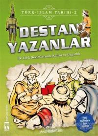 Destan Yazanlar / Türk - İslam Tarihi 2