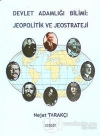 Devlet Adamlığı Bilimi: Jeopolitik ve Jeostrateji