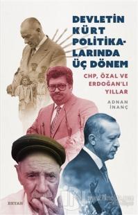 Devletin Kürt Politikalarında Üç Dönem