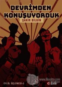 Devrimden Konuşuyorduk - Eylül Üçlemesi 2