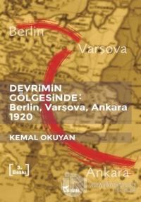 Devrimin Gölgesinde - Berlin Varşova Ankara 1920