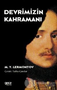 Devrimizin Kahramanı Mihail Yuryeviç Lermontov