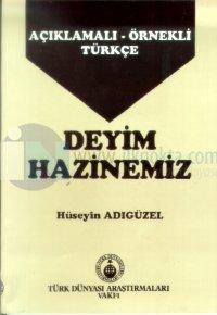 Deyim HazinemizAçıklamalı - Örnekli Türkçe