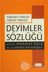Deyimler Sözlüğü - Türkmen Türkçesi Türkiye Türkçesi (Ciltli)