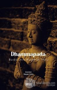 Dhammapada: Buda'nın Bilgelik Yolu