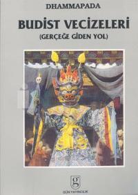 Dhammapada: Budist Vecizeleri(Gerçeğe Giden Yol)