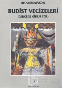 Dhammapada: Budist Vecizeleri (Gerçeğe Giden Yol)