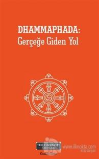 Dhammaphada: Gerçeğe Giden Yol