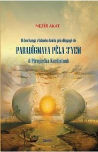 Di Berbanga Rudanen Davwin Yen Dinyaye De Paradigmaya Pela 3'Yem u Pisrgireka Kurdistane