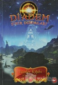 Diadem - Sihir Dünyaları: İsimler Kitabı 1. Kitap