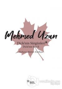Dicle'nin Sürgünleri - Dicle'nin Sesi 2 Mehmed Uzun