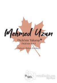 Dicle'nin Yakarışı - Dicle'nin Sesi 1 Mehmed Uzun