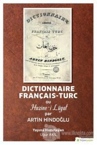 Dictionnaire Français-Turc ou Hazine-i Lügat par Artin Hindoğlu