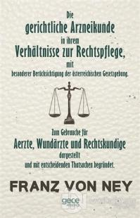 Die Gerichtliche Arzneikunde in İhrem Verhaltnisse Zur Rechtspflege