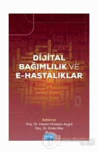 Dijital Bağımlılık ve E-Hastalıklar