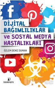 Dijital Bağımlılıklar ve Sosyal Medya Hastalıkları