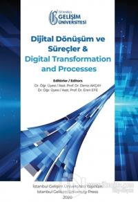 Dijital Dönüşüm ve Süreçler ve Digital Transformation and Processes