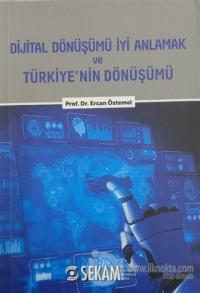Dijital Dönüşümü İyi Anlamak ve Türkiye'nin Dönüşümü