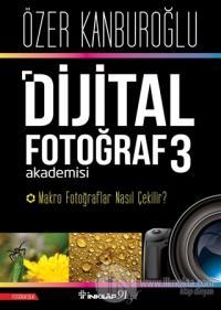 Dijital Fotoğraf Akademisi 3 Özer Kanburoğlu