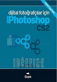 Dijital Fotoğrafçılar İçin Adobe Photoshop CS2