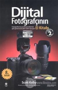 Dijital Fotoğrafçının El Kitabı - Cilt: 2