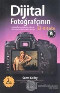 Dijital Fotoğrafçının El Kitabı Cilt: 4