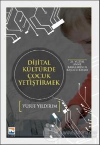 Dijital Kültürde Çocuk Yetiştirmek