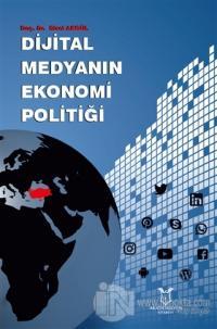 Dijital Medyanın Ekonomi Politiği Birol Akgül