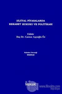 Dijital Piyasalarda Rekabet Hukuku ve Politikası