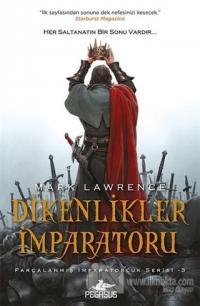 Dikenlikler İmparatoru - Parçalanmış İmparatorluk Serisi - 3 Mark Lawr
