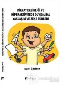 Dikkat Eksikliği ve Hiperaktivitede Duy(g)usal Yaklaşım Ve Zeka Türler