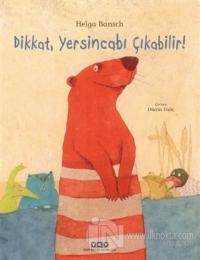 Dikkat, Yersincabı Çıkabilir! (Ciltli) Helga Bansch
