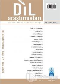 Dil Araştırmaları Uluslararası Hakemli Dergi Sayı: 27 Güz 2020