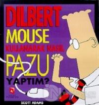 Dilbert Mouse Kullanarak Nasıl Pazu Yaptım?