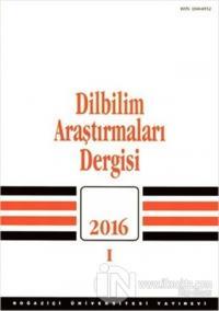 Dilbilim Araştırmaları Dergisi 2016 - 1