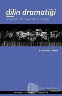 Dilin Dramatiği Bünyamin Aydemir
